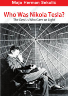 WHO WAS NIKOLA TESLA? THE GENIUS WHO GAVE US LIGHT