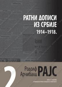 ARČIBALD RAJS: RATNI DOPISI IZ SRBIJE (1914-1918)