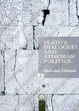PLATO'S DIALLOGUES AND ATHENIAN POLITICS (eseji iz rimske i grčke istorije - na engleskom jeziku)