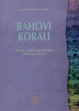 BAHOVI KORALI - Uvod u interfunkcionalnu nauku o muzici