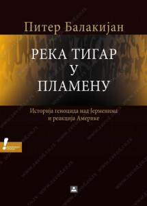 REKA TIGAR U PLAMENU: istorija genocida nad Jermenima i reakcija Amerike