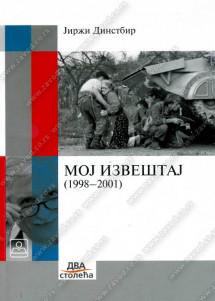 MOJ IZVEŠTAJ SR Jugoslavija (Kosovo i Metohija), Bosna i Hercegovina, Hrvatska 1998-2001.