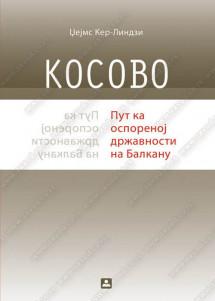 KOSOVO:PUT KA OSPORENOJ DRŽAVNOSTI NA BALKANU