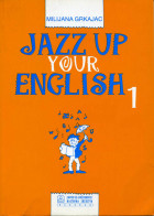 JAZZ UP YOUR ENGLISH 1