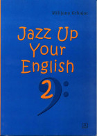 JAZZ UP YOUR ENGLISH 2 za muzi