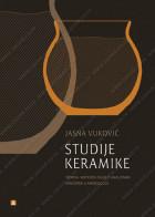 STUDIJE KERAMIKE- teorija i metodologija u analizama grnčarije u arheologiji