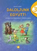 DALOLJUNK EGYÜTT! - Zenekönyv az általános iskolák 3. osztálya számára