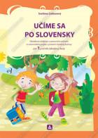 UČÍME SA PO SLOVENSKY - Obrázková učebnica s pracovným zošitom zo slovenského jazyka s prvkami národnej kultúry pre 1. ročník základnej školy