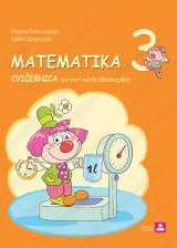 MATEMATIKA 3 - CVIČEBNICA pre tretí ročník základnej školy (2018.god.)
