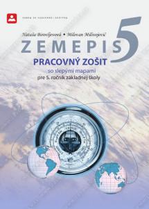 ZEMEPIS 5 - PRACOVNÝ ZOŠIT so slepými mapami pre 5. ročník základnej školy