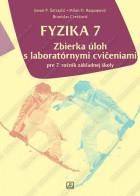 FYZIKA 7 - zbierka úloh s laboratórnymi cvičeniami - pre 7. ročnik základnej školy