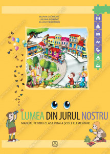 LUMEA DIN JURUL NOSTRU 1 - Manual pentru clasa întâi a şcolii elementare