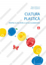 CULTURA PLASTICĂ Pentru clasa întâi a școlii elementare