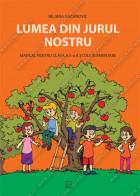 LUMEA DIN JURUL NOSTRU manual pentru clasa a II-a a şcolii elementare