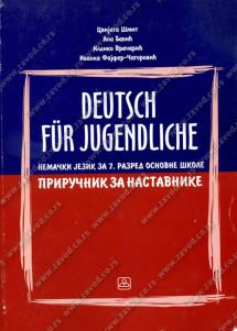 DEUTSCH FÜR JUGENDLICHE 7 – PRIRUČNIK ZA NASTAVNIKE – Nemački jezik za 7. razred osnovne škole