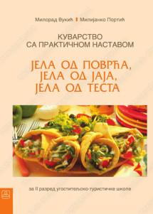 KUVARSTVO sa praktičnom nastavnom, 2. modul: Jela od povrća, jela od jaja, jela od testa