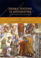 ZBIRKA TESTOVA IZ MATEMATIKE - za matematičku gimnaziju
