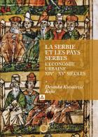 LA SERBIE ET LES PAYS SERBES l'ecnomie urbaine XIV - XV siècles