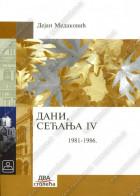 DANI, SEĆANJA 4 (1981-1986)