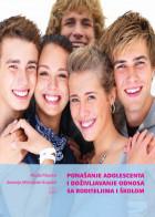 PONAŠANJE ADOLESCENTA I DOŽIVLJAVANJE ODNOSA SA RODITELJIMA I ŠKOLOM - naučna monografija