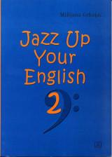 JAZZ UP YOUR ENGLISH 2 za muzi
