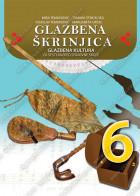 GLAZBENA ŠKRINJICA – muzička kultura za 6. razred osnovne škole na hrvatskom jeziku