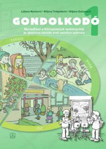 GONDOLKODÓ - Munkafüzet a Környezetünk tankönyvhöz az általános iskolák első osztálya számára