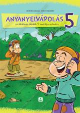 ANYANYELVÁPOLÁS 5 az általános iskolák 5. osztálya számára