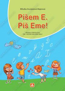 Píšem E. Píš Eme! Písanka s predtlačou pre 1. ročník základnej školy