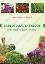 CAIET DE LUCTU LA BIOLOGIE pentru clasa a V-a a şcolii elementare