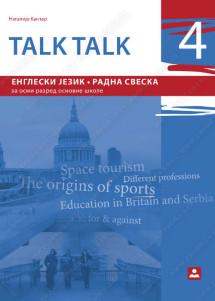 TALK, TALK 4 - RADNA SVESKA za engleski jezik 8. razred osnovne škole
