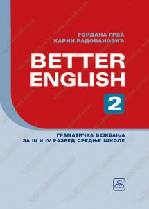BETTER ENGLISH 2 - gramatička vežbanja za 3. i 4. razred gimnazija i stručnih škola